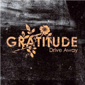 "gratitude - drive away 7"""