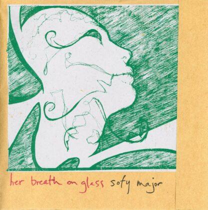 "sofy major / her breath on glass split 7"""