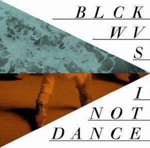 """i not dance / blackwaves (blckwvs) split 7"""""""