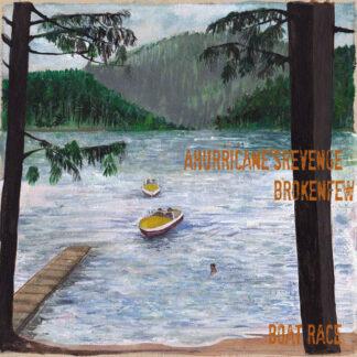 "a hurricane's revenge / brokenfew - boat race split 7"""