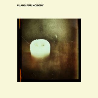 plans for nobody LP
