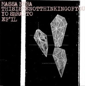 """massa nera / thisismenotthinkingofyou / yo sbraito / ef'il split 12"""""""