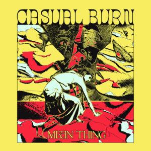 casual burn - mean thing LP